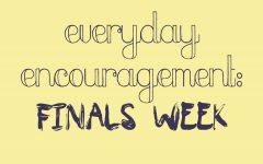 Everyday encouragement: finals week