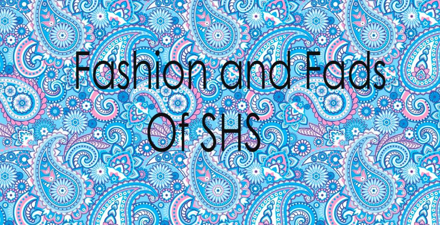 Fashion+and+Fads+of+SHS