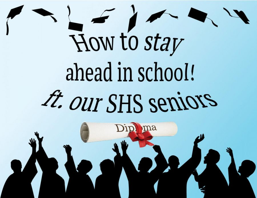 Our very own SHS seniors share their advice on how to rule the school.