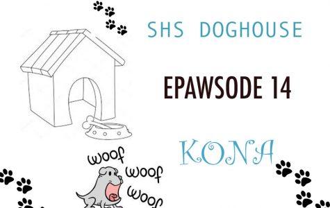 This week's SHS Doghouse features Kona Arneson, who belongs to freshman Emma Arneson.