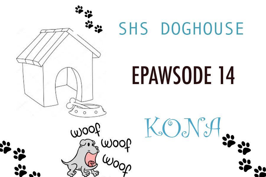This week's SHS Doghouse features Kona Arneson, who belongs to freshman Emma Arneson.