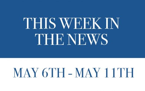 This week in the news: May 6th- May 10th