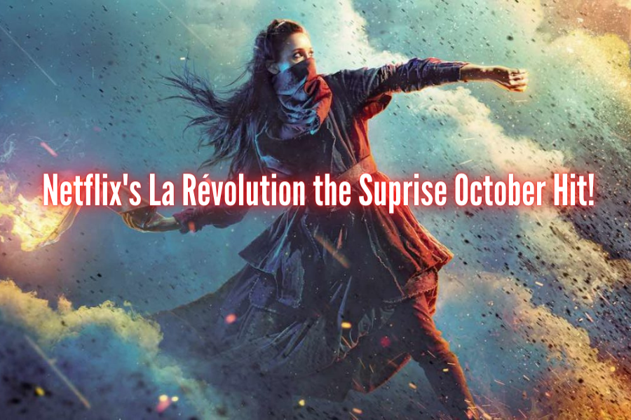 Netflix's La Revolution is a retelling of the french revolution with a dark twist to it. It is perfect for October!