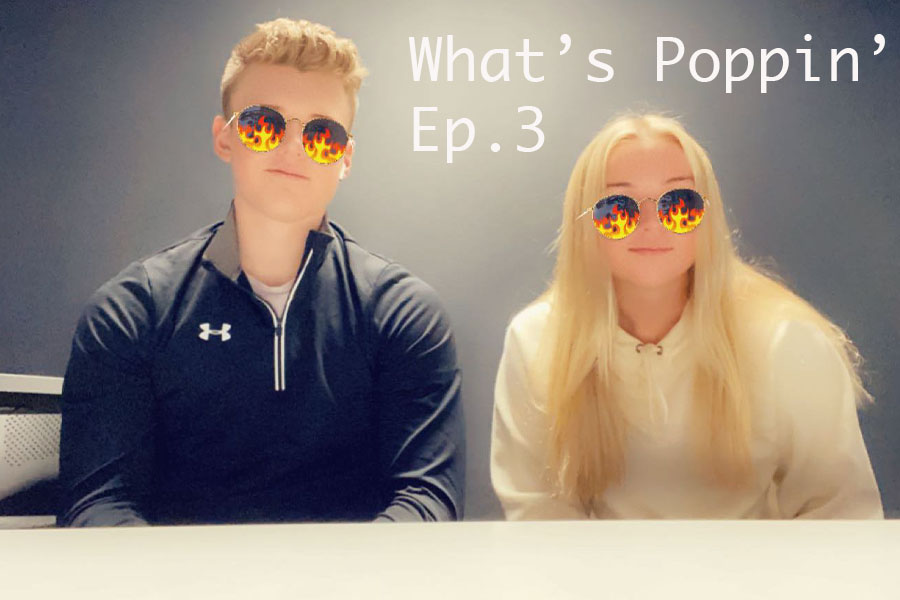 Whats Poppin? Ep. 3
